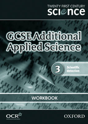 Twenty First Century Science: GCSE Additional Applied Science Module 3 Workbook by University of York Science Education Group image