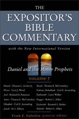 The Expositor's Bible Commentary: With the New International Version: v. 7: Daniel and the Minor Prophets image