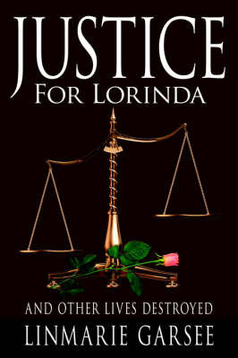Justice for Lorinda by LinMarie Garsee