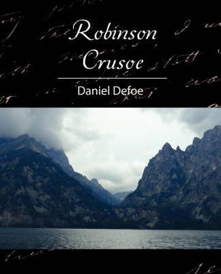 Robinson Crusoe by Defoe Daniel Defoe