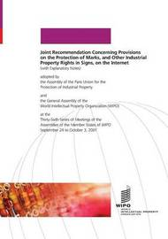 Joint Recommendation Concerning Provisions on the Protection of Marks, and Other Industrial Property Rights in Signs, on the Internet by Assembly of the Paris Union for the Protection of Industrial