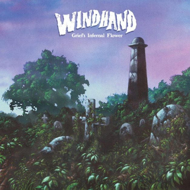 Grief's Infernal Flower by Windhand