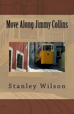 Move Along Jimmy Collins by Stanley Wilson