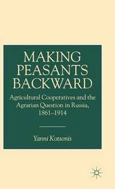 Making Peasants Backward by Yanni Kotsonis