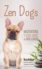 Zen Dogs by Gautama Buddha