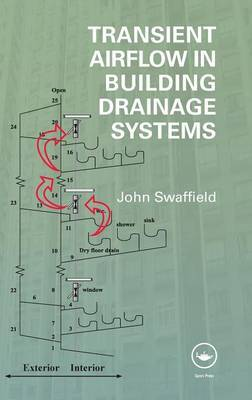 Transient Airflow in Building Drainage Systems by John Swaffield