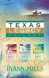 Texas Legacy Trilogy: Leather & Lace/Lanterns & Lace/Lightning & Lace by DiAnn Mills image