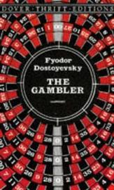 The Gambler by F.M. Dostoevsky