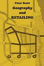Geography and Retailing by Peter Scott