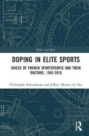 Doping in Elite Sports by Christophe Brissonneau