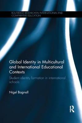 Global Identity in Multicultural and International Educational Contexts by Nigel Bagnall image