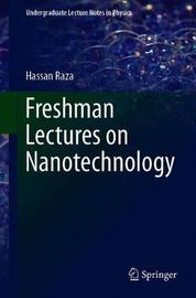 Freshman Lectures on Nanotechnology by Hassan Raza