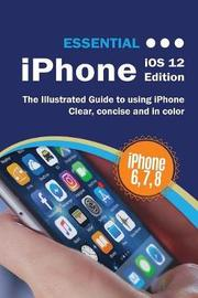 Essential iPhone IOS 12 Edition by Kevin Wilson