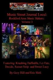 Music Street Journal Local: Rockford Area Music Makers: Volume 3 by Gary Hill