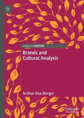 Brands and Cultural Analysis by Arthur Asa Berger