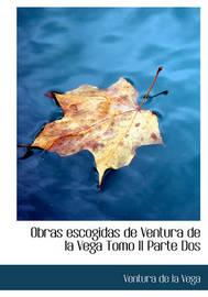 Obras Escogidas de Ventura de La Vega Tomo II Parte DOS by Ventura de la Vega image