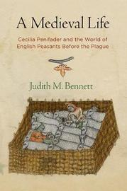 A Medieval Life by Judith M Bennett