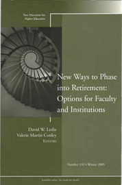 New Ways to Phase into Retirement: Options for Faculty and Institutions by David W. Leslie image