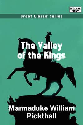 The Valley of the Kings by Marmaduke William Pickthall image