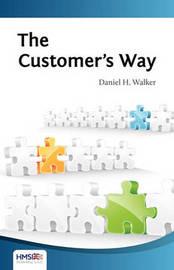 The Customer's Way by Daniel H Walker