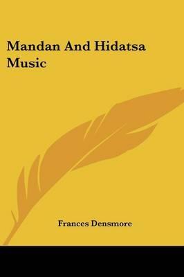 Mandan and Hidatsa Music by Frances Densmore image