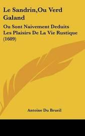 Le Sandrin,Ou Verd Galand: Ou Sont Naivement Deduits Les Plaisirs De La Vie Rustique (1609) by Antoine Du Brueil image