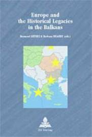 Europe and the Historical Legacies in the Balkans