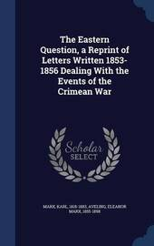 The Eastern Question, a Reprint of Letters Written 1853-1856 Dealing with the Events of the Crimean War by Karl Marx image