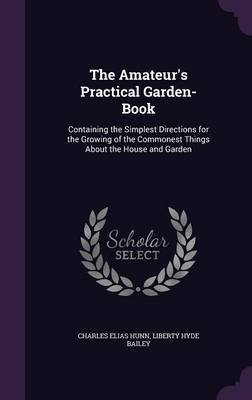 The Amateur's Practical Garden-Book by Charles Elias Hunn image