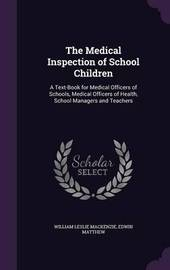 The Medical Inspection of School Children by William Leslie MacKenzie image