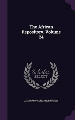 The African Repository, Volume 24 image