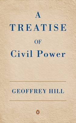 A Treatise of Civil Power by Geoffrey Hill image