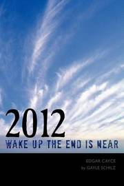 2012 Wake Up The End is Near by Gayle Schilz