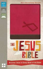 The Jesus Bible, NIV: Discover Jesus in Every Book of the Bible by Zondervan