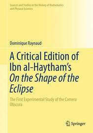 A Critical Edition of Ibn al-Haytham's On the Shape of the Eclipse by Dominique Raynaud