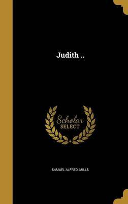 Judith .. by Samuel Alfred Mills image
