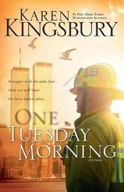 One Tuesday Morning by Karen Kingsbury