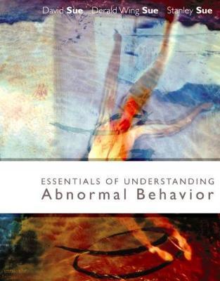 Essentials of Understanding Abnormal Behavior, Brief by Derald Wing Sue