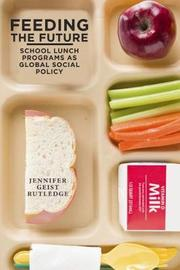 Feeding the Future by Jennifer Geist Rutledge