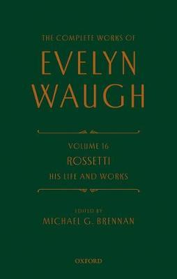 The Complete Works of Evelyn Waugh: Rossetti His Life and Works by Evelyn Waugh image