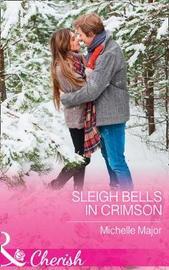 Sleigh Bells In Crimson by Michelle Major