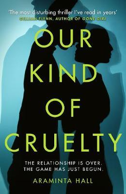 Our Kind of Cruelty by Araminta Hall image