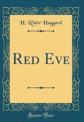 Red Eve (Classic Reprint) by H.Rider Haggard