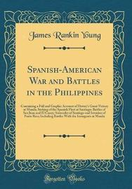 Spanish-American War and Battles in the Philippines by James Rankin Young image