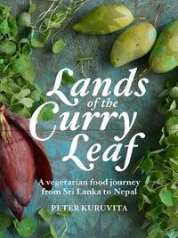 Lands of the Curry Leaf by Peter Kuruvita image