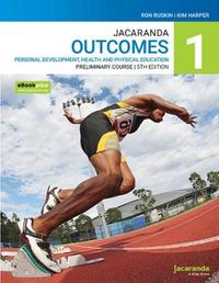 Jacaranda Outcomes 1 Personal Development, Health and Physical Education Preliminary course 5e eBookPLUS & Print by Ron Ruskin