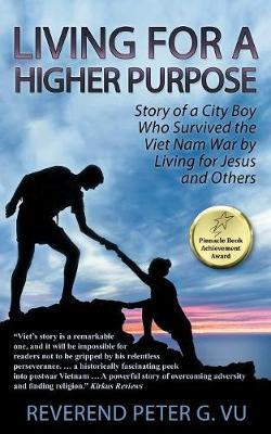 Living for Higher Purpose by Reverend Peter Vu