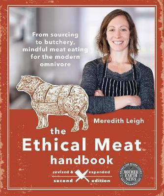 The Ethical Meat Handbook, Revised and Expanded 2nd Edition by Meredith Leigh image