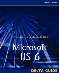 Microsoft IIS 6 Delta Guide by Don Jones image