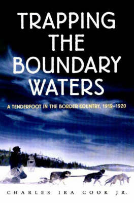 Trapping the Boundary Waters by Charles Ira Cook